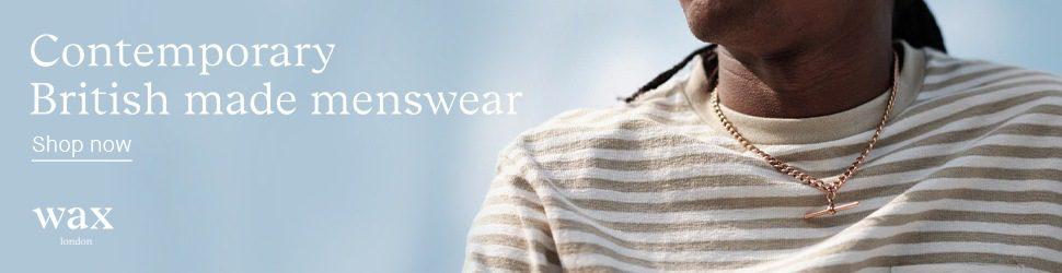Wax London Contemporary British-Made Menswear - Click to Shop